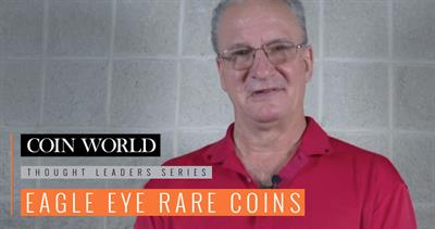 Thought Leaders Video Series: Eagle Eye Rare Coins