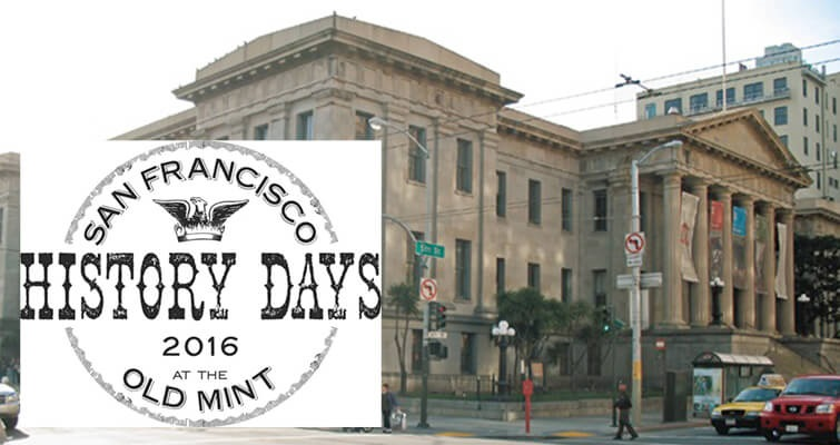 San Francisco History Days at the Old Mintz