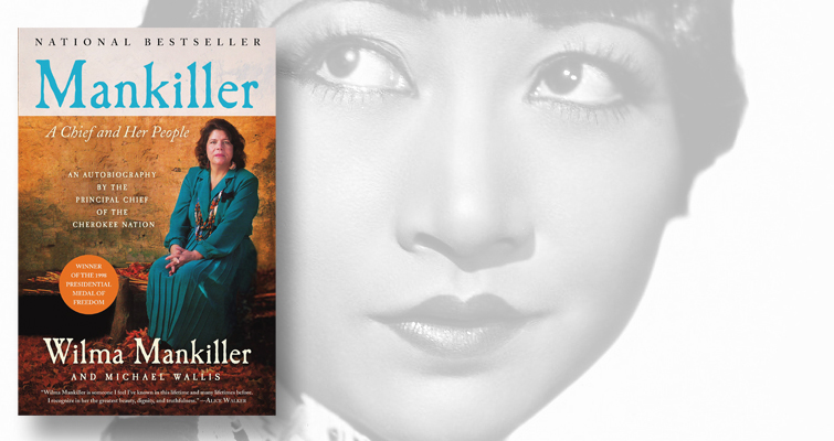 Wilma Mankiller and Anna May Wong