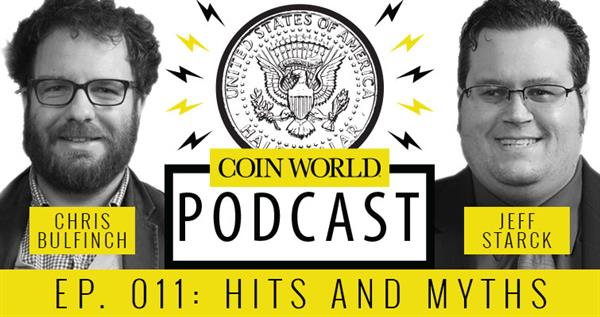 Coin World Podcast: Episode 011 - Hits and Myths