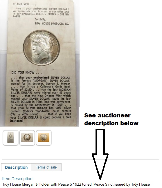 Each year, for good reason, we warn about Peace dollars swapped into Tidy House holders. The unethical practice continues, although this seller at least provides a full and correct description of the offering.