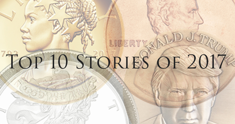 Recapping the top numismatic stories of 2017""